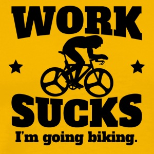 Work Sucks I'm Going Biking - Men's Premium T-Shirt