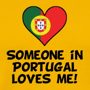 Someone In Portugal Loves Me - Men's Premium T-Shirt