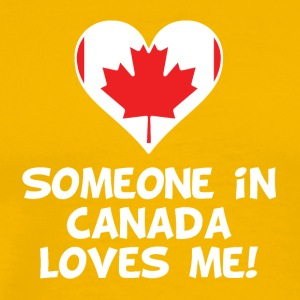 Someone In Canada Loves Me - Men's Premium T-Shirt