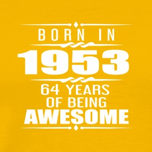Born in 1953 64 Years of Being Awesome - Men's Premium T-Shirt