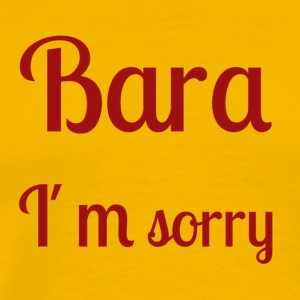 Bara I'm sorry - [red text] - Men's Premium T-Shirt