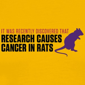 Research Increases The Risk Of Cancer In Rats - Men's Premium T-Shirt