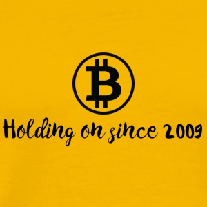 Bitcoin, holding on since 2009. - Men's Premium T-Shirt