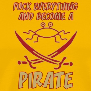 fUCK EVERYTHING AND BECOME A PIRATE FSM colored - Men's Premium T-Shirt