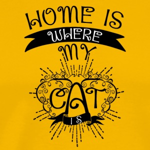 cat saying Home is where my cat is - Men's Premium T-Shirt
