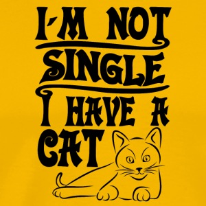 cat I am not single I have a cat - Men's Premium T-Shirt