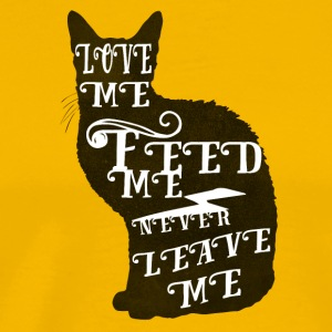cat Love me feed me never leave me - Men's Premium T-Shirt