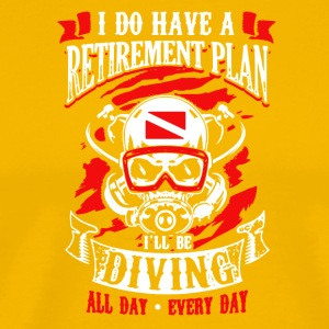 Retirement Plan Scuba Diving Shirt - Men's Premium T-Shirt