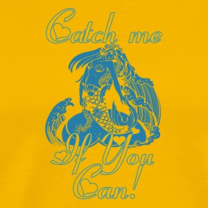 Mermaid Catch me if you can - Men's Premium T-Shirt