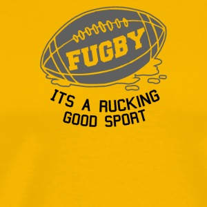 Fugby It s A Rucking Good Game - Men's Premium T-Shirt