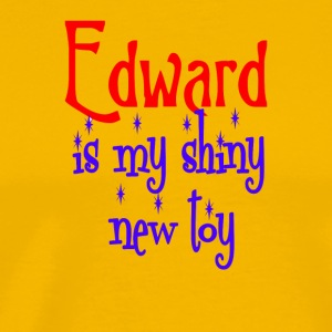Edward is my shiny new toy - Men's Premium T-Shirt