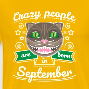 Crazy People are Born in September - Men's Premium T-Shirt
