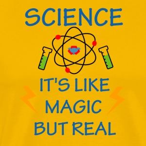 Science T Shirt : It's Like Magic But Real