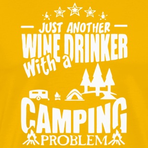 Wine Drinker With A Camping Problem T Shirt