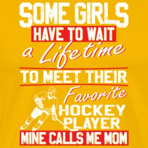 Favorite Hockey Player Mine Calls Me Mom T Shirt