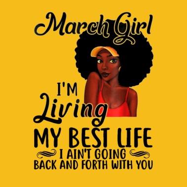 401836522 March Girl I_m living my best life Black Girl Gift - Men's Premium T-Shirt