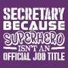 Secretary Because Superhero Official Job Title - Men's Premium T-Shirt
