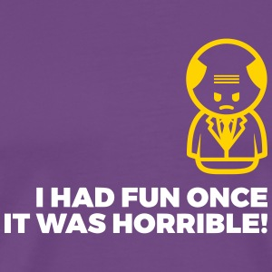 I Had Fun Once. It Was Horrible! - Men's Premium T-Shirt