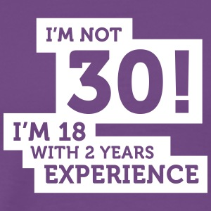 I'm 18 With 12 Years Experience! - Men's Premium T-Shirt