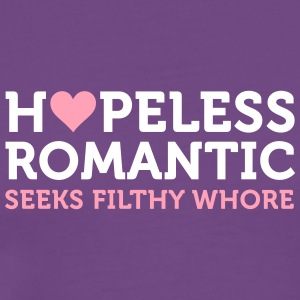 Hopeless Romantic Seeks Whore - Men's Premium T-Shirt