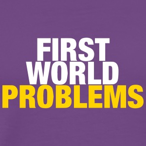 First World Problems (2015) - Men's Premium T-Shirt