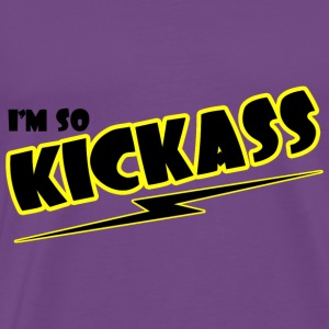 I M SO KICK ASS T Shirt Cool Awesome Epic Tee Funn - Men's Premium T-Shirt