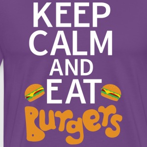 Keep Calm And Eat Burgers Funny Food Lover Saying - Men's Premium T-Shirt