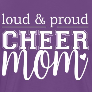 Cheer Mom - Loud & Proud - Men's Premium T-Shirt