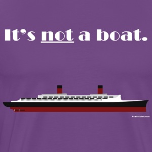 It's a ship, not a boat! (Ocean Liner Variant) - Men's Premium T-Shirt
