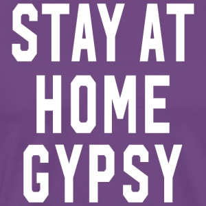 Stay at Home Gypsy Clothing Gypsy Shirt For Men an - Men's Premium T-Shirt