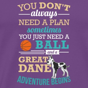 No Plan Just a Ball and Great Dane - Men's Premium T-Shirt