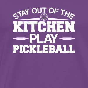 Stay Out Of The Kitchen Play Pickleball - Men's Premium T-Shirt