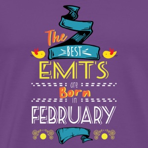 Best EMTs are Born in February Gift Idea - Men's Premium T-Shirt