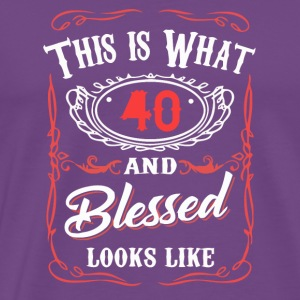 This Is What 40 And Blessed Looks Like - Men's Premium T-Shirt