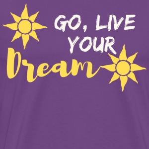 Go, Live Your Dream! - Men's Premium T-Shirt