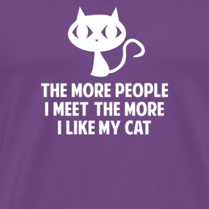 The More People I Meet The More I Like My Cat - Men's Premium T-Shirt