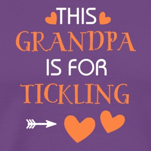 This grandpa is for tickling - Men's Premium T-Shirt