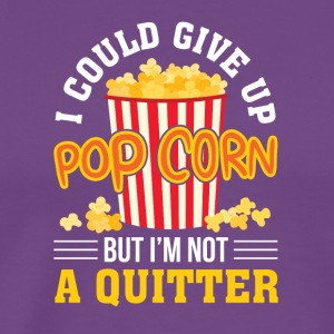 I Could Give Up Popcorn But Not Quitter - Men's Premium T-Shirt