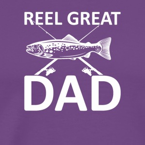 Reel Great Dad Cute Fishing Dad Saying - Men's Premium T-Shirt