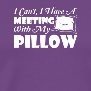 I Have Meeting With My Pillow Nap Lover - Men's Premium T-Shirt