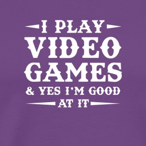 I Play Video Games Im Good At It Gamer - Men's Premium T-Shirt