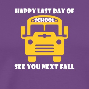 Happy Last Day School Bus Driver See You Next - Men's Premium T-Shirt