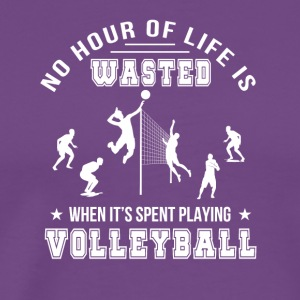 No Hour Wasted When Playing Volleyball - Men's Premium T-Shirt