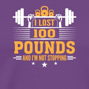 Lost 100 Pounds Im Not Stopping Fitness - Men's Premium T-Shirt