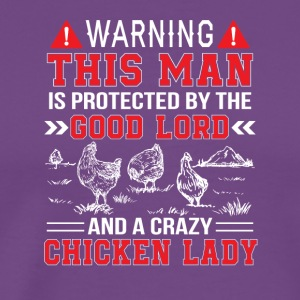 Man Protect Lord And Crazy Chicken Lady - Men's Premium T-Shirt