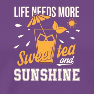 Life Needs More Sweet Tea And Sunshine - Men's Premium T-Shirt
