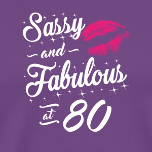 Sassy and Fabulous At 80 - Men's Premium T-Shirt
