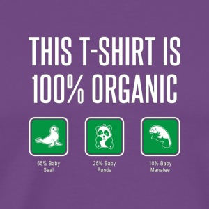 100 Organic Shirt Offensive Funny Tshirts for Adu1 - Men's Premium T-Shirt