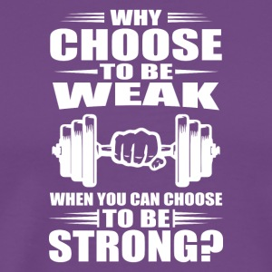 Choose To Be Strong - Men's Premium T-Shirt