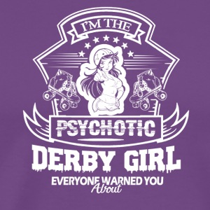 Psychotic Derby Girl Shirt - Men's Premium T-Shirt